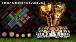 Bandar Judi Bola Piala Dunia 2018